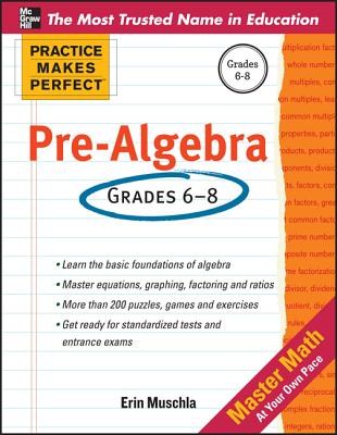 Practice Makes Perfect Pre-Algebra By Muschla, Erin