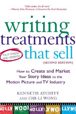 Writing Treatments That Sell By Atchity, Kenneth/ Wong, Chi-Li